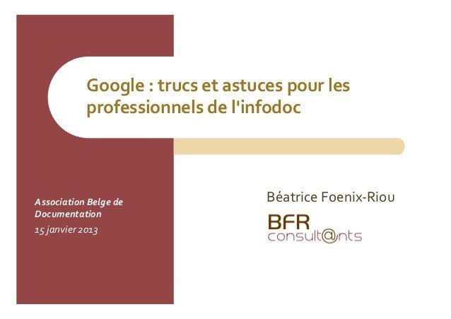 Google : trucs et astuces pour les                    professionnels de linfodoc Association Belge ...