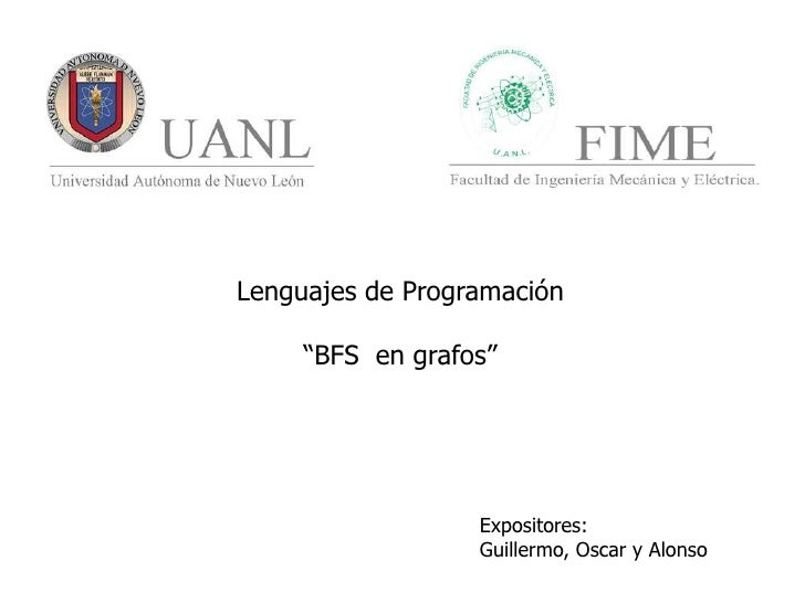 "Lenguajes de Programación <br />""BFS  en grafos""<br />Expositores: <br />Guillermo, Oscar y Alonso<br />"