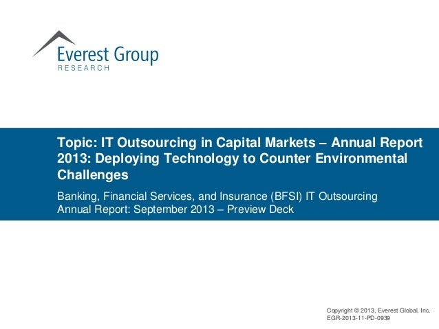 Topic: IT Outsourcing in Capital Markets – Annual Report 2013: Deploying Technology to Counter Environmental Challenges Ba...