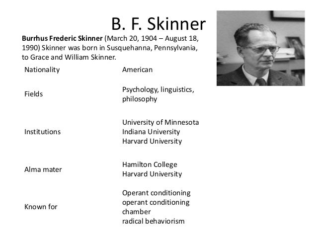 an introduction to the life of b f skinner Key words: ivan petrovich pavlov, b f skinner, pavlovian society of north  america, respondent conditioning  lier brief autobiography, ''russell and  watson.