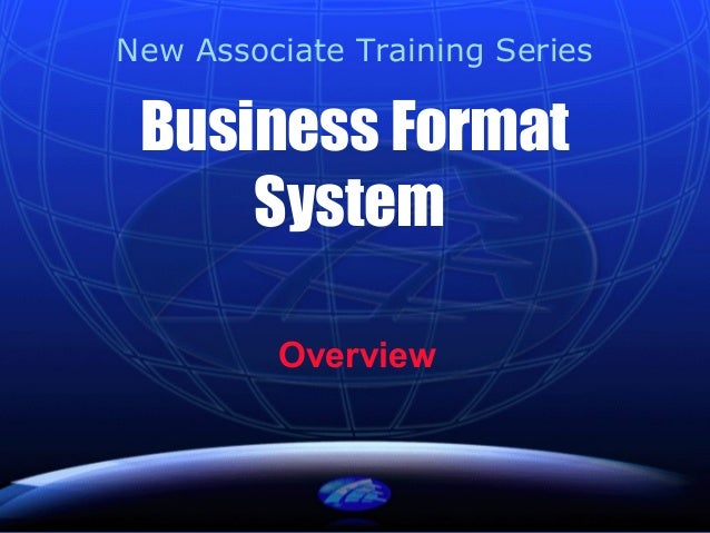 Business Format System Overview New Associate Training Series
