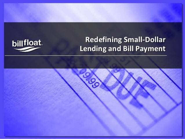 Redefining Small-Dollar <br />Lending and Bill Payment<br />