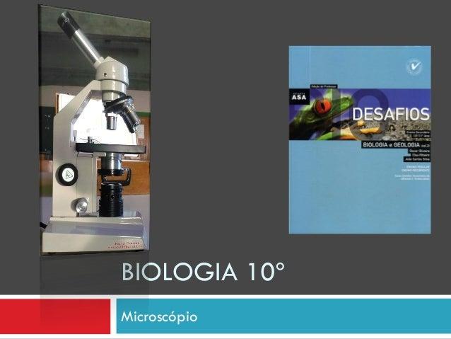 BIOLOGIA 10º Microscópio