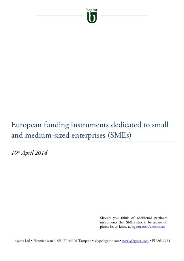 European funding instruments dedicated to small and medium-sized enterprises (SMEs) 10th April 2014 Should you think of ad...