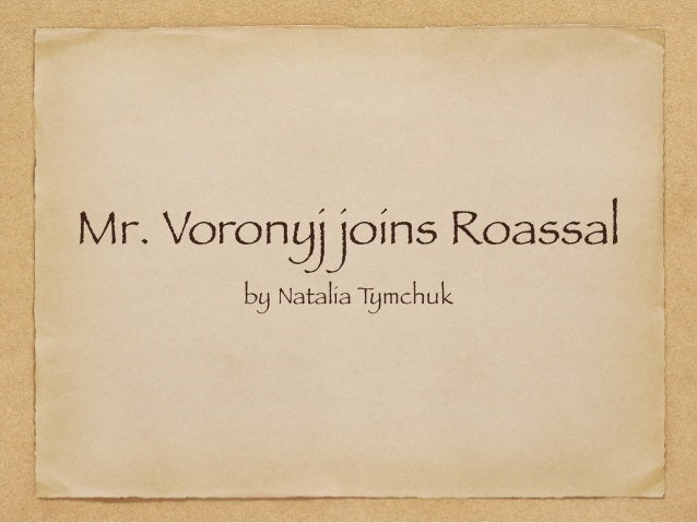 Mr. Voronyj joins Roassal