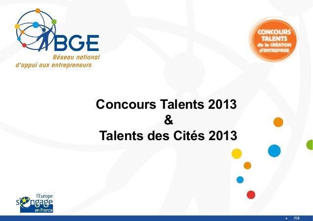Concours Talents 2013          &Talents des Cités 2013                         /10