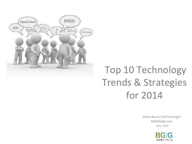 Top  10  Technology   Trends  &  Strategies   for  2014   Sheila  Bacon,  Chief  Strategist    ...