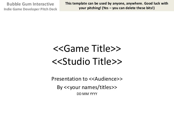<<Game Title>><<Studio Title>><br />Presentation to <<Audience>><br />By <<your names/titles>><br />DD MM YYYY<br />This t...