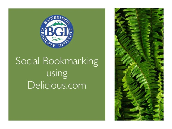 Social Bookmarking         using   Delicious.com