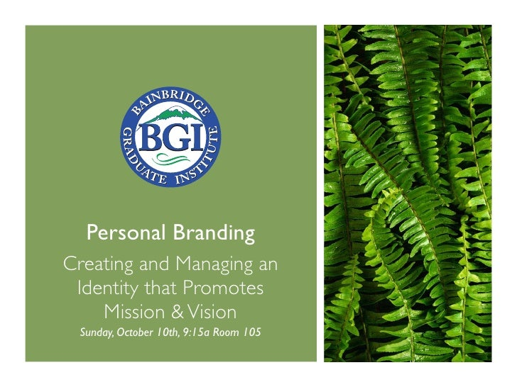 Personal Branding: Creating and Managing an Identity that Promotes Mission & Vision (BGIMGT566sx 2010 October Intensive Sunday)