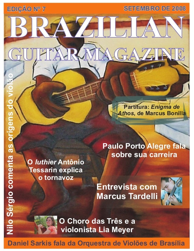 BRAZILIAN GUITAR MAGAZINE EDIÇÃO Nº 7EDIÇÃO Nº 7 SETEMBRO DE 2008SETEMBRO DE 2008 Partitura: Enigma de Athos, de Marcus Bo...