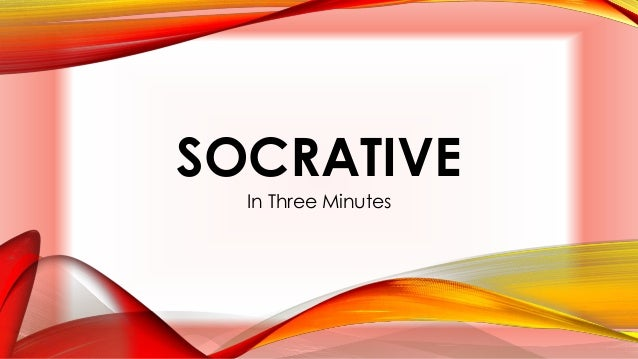 SOCRATIVE In Three Minutes