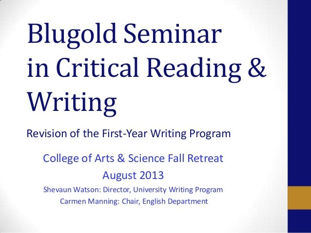 Blugold Seminar in Critical Reading & Writing Revision of the First-Year Writing Program College of Arts & Science Fall Re...