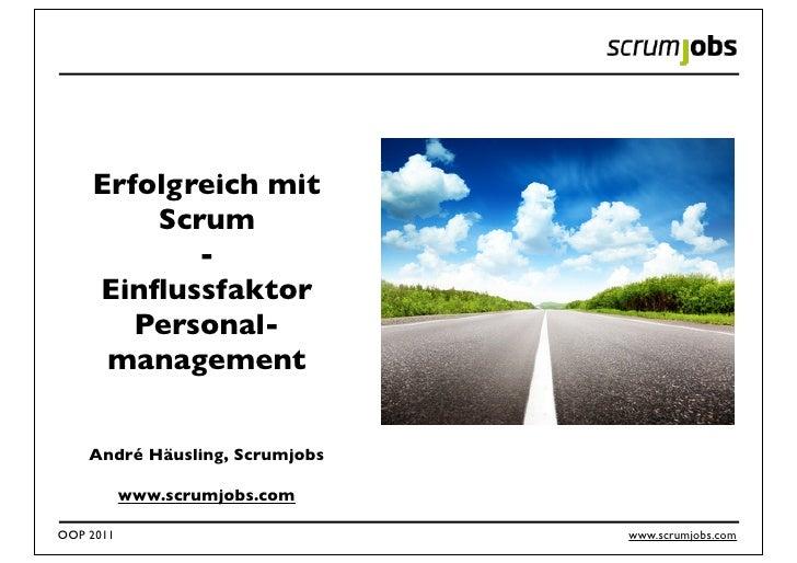 Erfolgreich mit        Scrum           -    Einflussfaktor       Personal-     management    André Häusling, Scrumjobs     ...