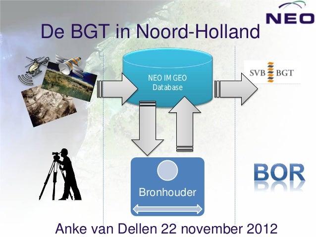 De BGT in Noord-Holland              NEO IMGEO               Database             Bronhouder Anke van Dellen 22 november 2...