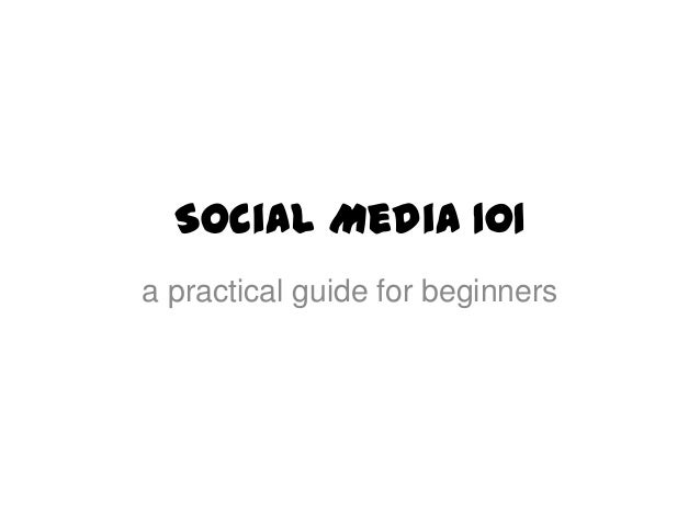 Social Media 101 a practical guide for beginners
