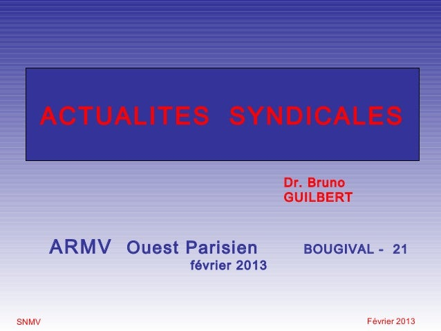 ACTUALITES SYNDICALES                                  Dr. Bruno                                  GUILBERT       ARMV Oues...