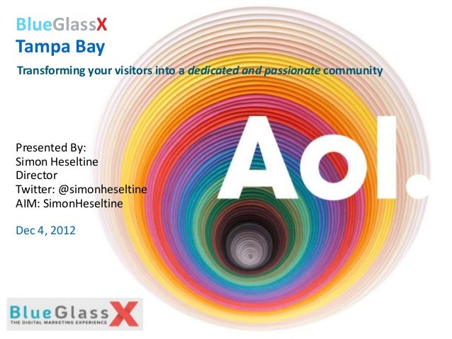 BlueGlassXTampa BayTransforming your visitors into a dedicated and passionate communityPresented By:Simon HeseltineDirecto...