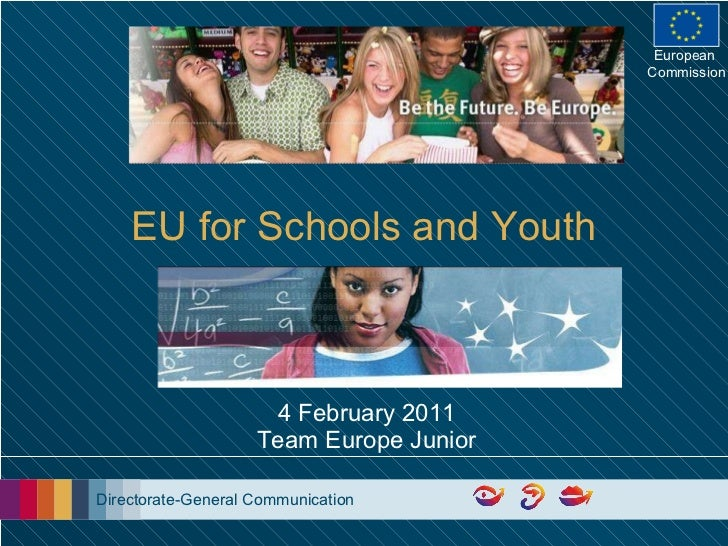 EU for Schools and Youth 4 February 2011 Team Europe Junior