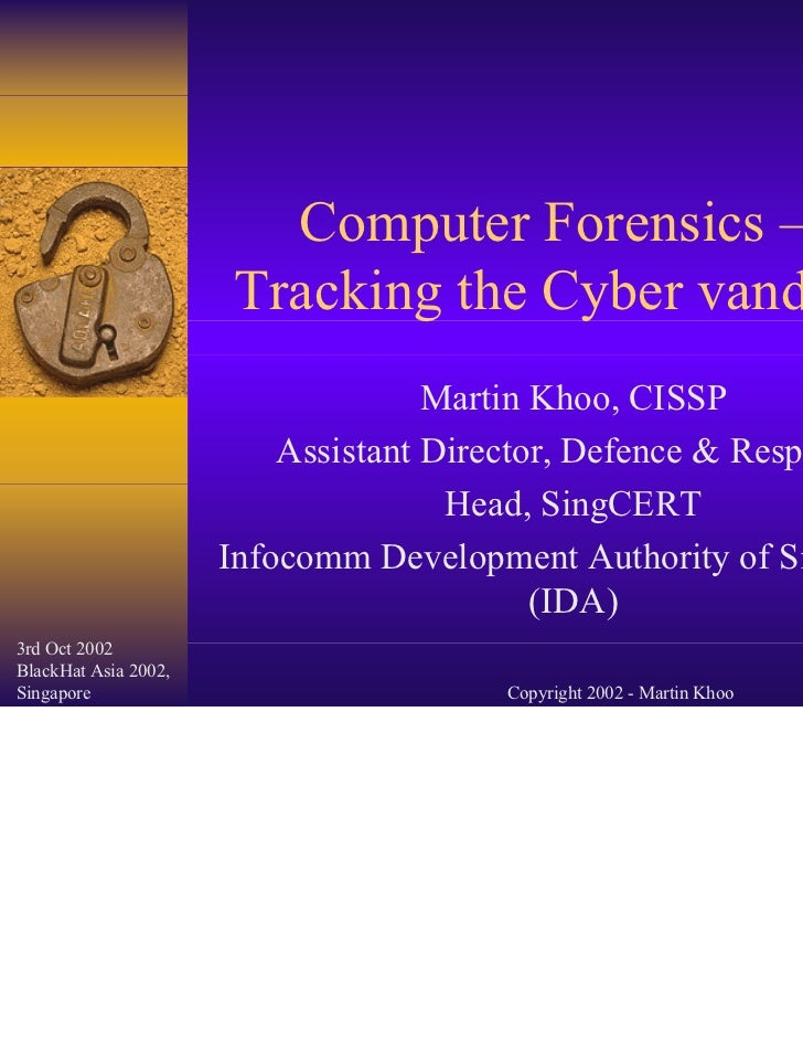 Computer Forensics - Tracking the Cyber Vandals