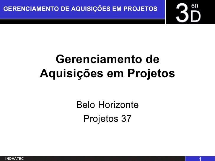 Gerenciamento de Aquisições em Projetos Belo Horizonte Projetos 37