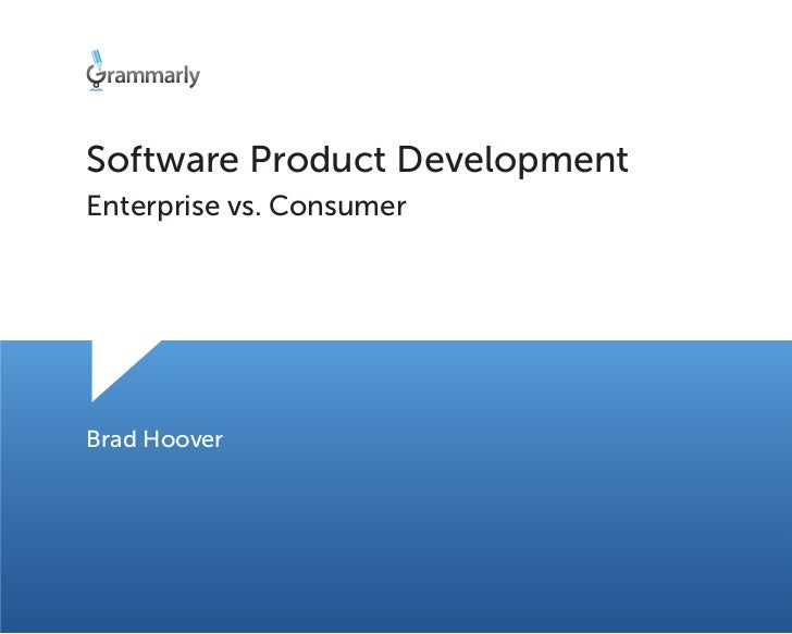 """Brad Hoover  """"Differences between building a consumer vs. enterprise product"""""""