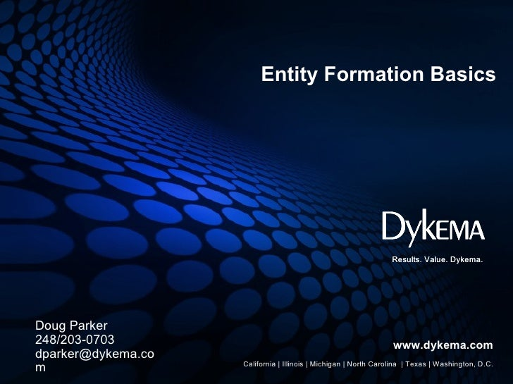 Entity Formation Basics                                                                 Results. Value. Dykema.Doug Parker...