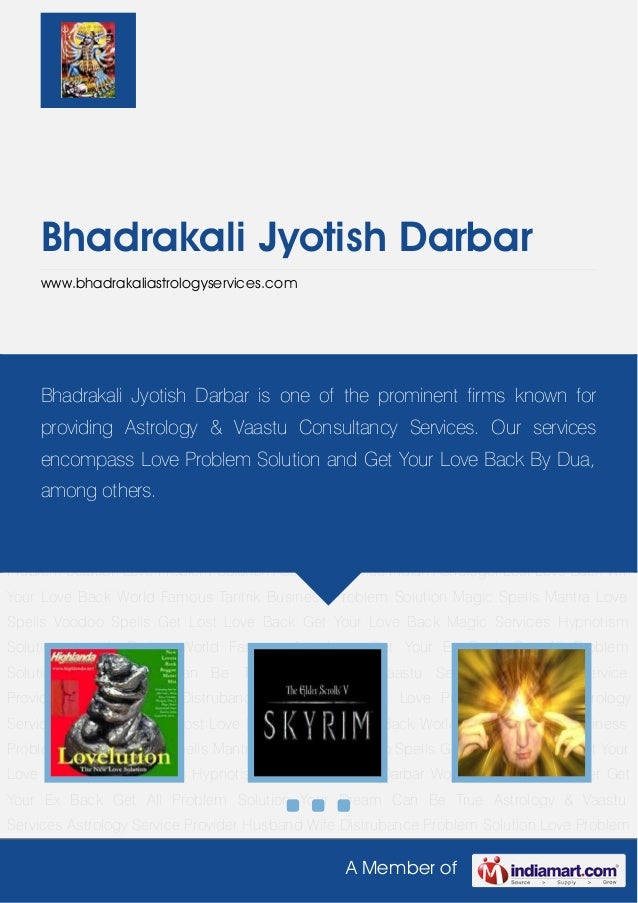 A Member of Bhadrakali Jyotish Darbar www.bhadrakaliastrologyservices.com Get Your Love Back Magic Services Hypnotism Solu...