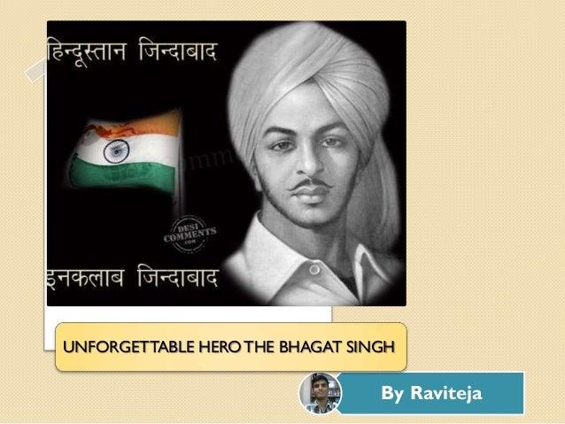UNFORGETTABLE HERO THE BHAGAT SINGH                                 By Raviteja