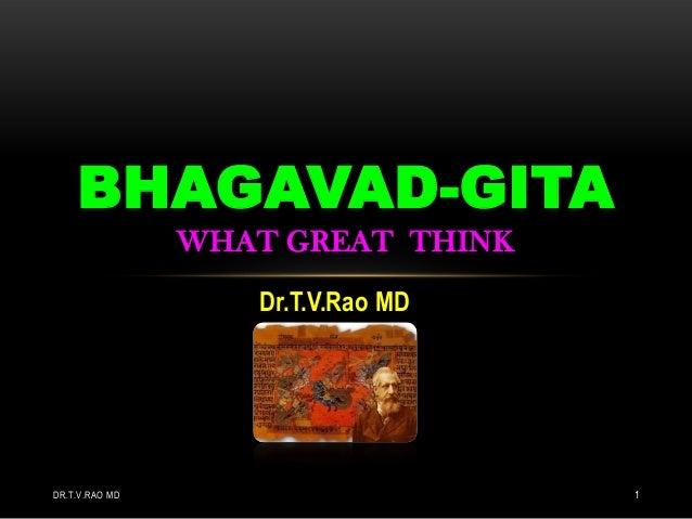 Dr.T.V.Rao MD BHAGAVAD-GITA WHAT GREAT THINK DR.T.V.RAO MD 1