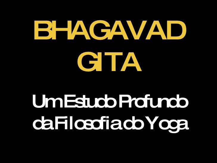 BHAGAVAD GITA Um Estudo Profundo da Filosofia do Yoga