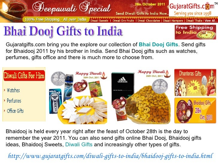 Gujaratgifts.com bring you the explore our collection of  Bhai   Dooj  Gifts . Send gifts for Bhaidooj 2011 by his brother...