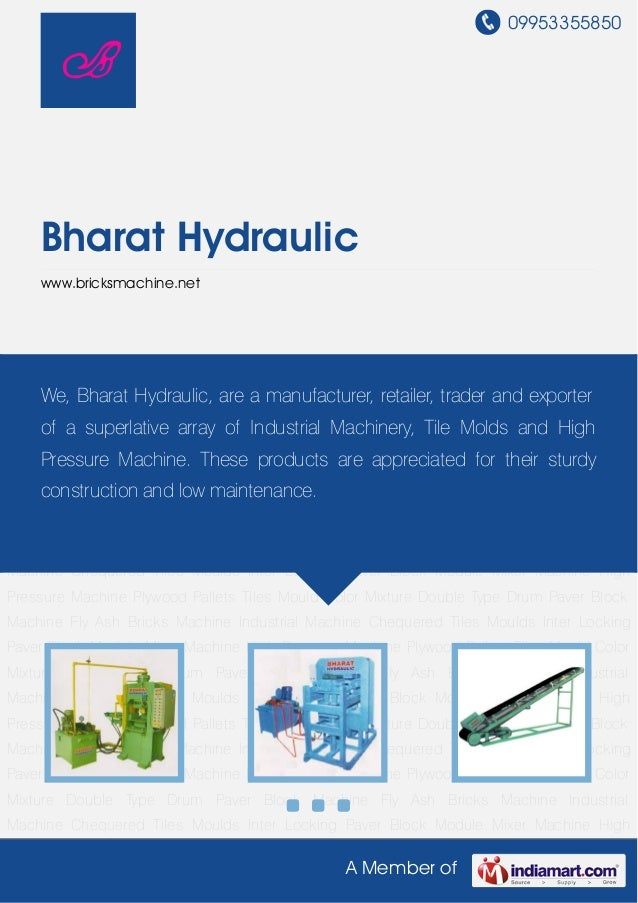 09953355850A Member ofBharat Hydraulicwww.bricksmachine.netPaver Block Machine Fly Ash Bricks Machine Industrial Machine C...