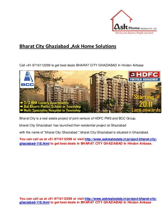 You can call us at +91-9716112299 or visit http://www.askrealestate.in/project-bharat-city- ghaziabad-118.html to get best...