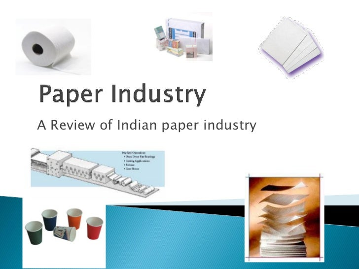 A Review of Indian paper industry