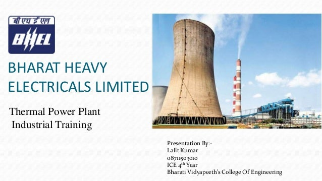 BHARAT HEAVY ELECTRICALS LIMITED Presentation By:- Lalit Kumar 08711503010 ICE 4th Year Bharati Vidyapeeth's College Of En...