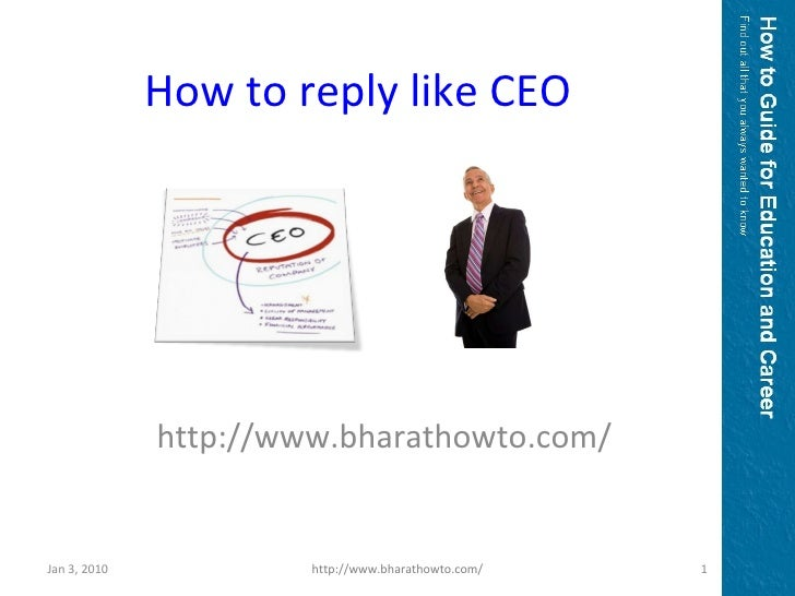 http://www.bharathowto.com/ How to reply like CEO Jan 3, 2010 http://www.bharathowto.com/