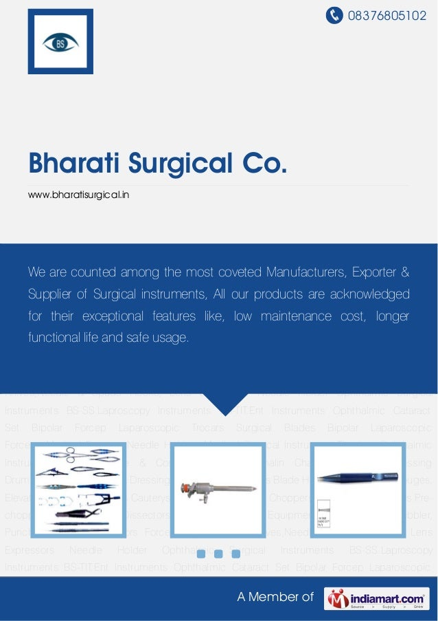 08376805102 A Member of Bharati Surgical Co. www.bharatisurgical.in Ophthalmic Surgical Instruments BS-SS.Laproscopy Instr...