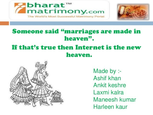 "Someone said ""marriages are made in                 heaven"".If that's true then Internet is the new                 heaven..."