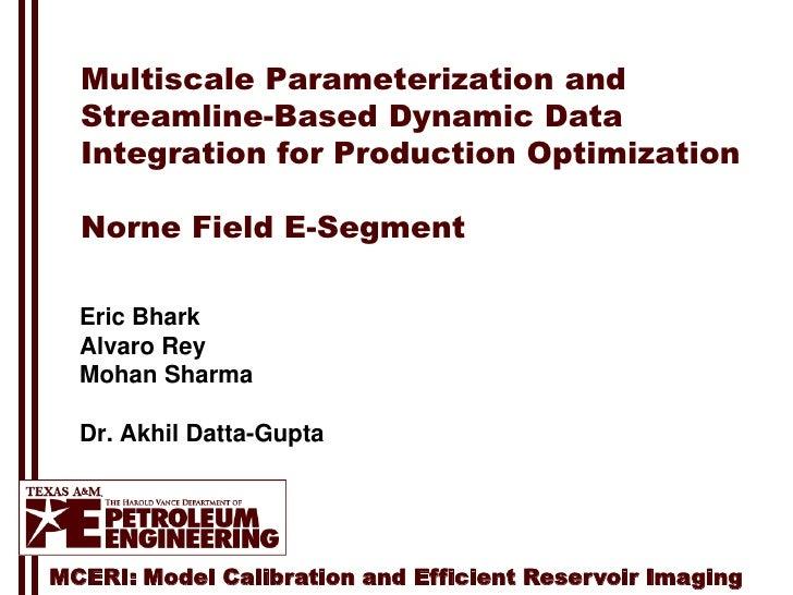 Bhark, E.W., Texas A&M MCERI, Norne Field reservoir model characterization workflow