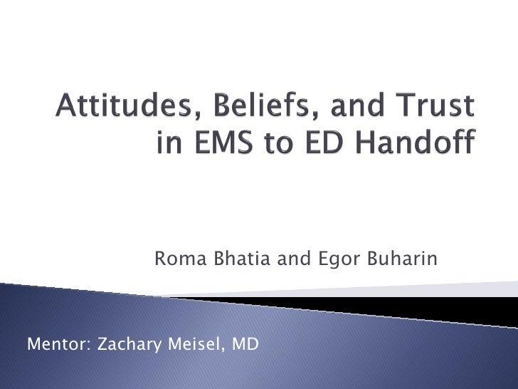 Roma Bhatia and Egor BuharinMentor: Zachary Meisel, MD