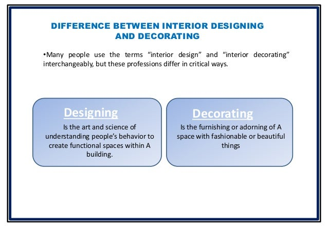 Does anyone know the difference between an interior for Difference between interior designer and interior decorator