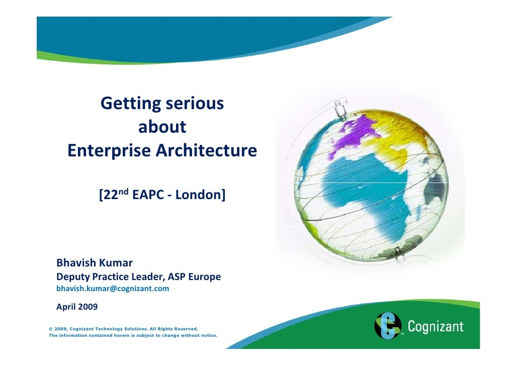 Getting serious                 about        Enterprise Architecture                      [22nd EAPC - London]       Bhavi...