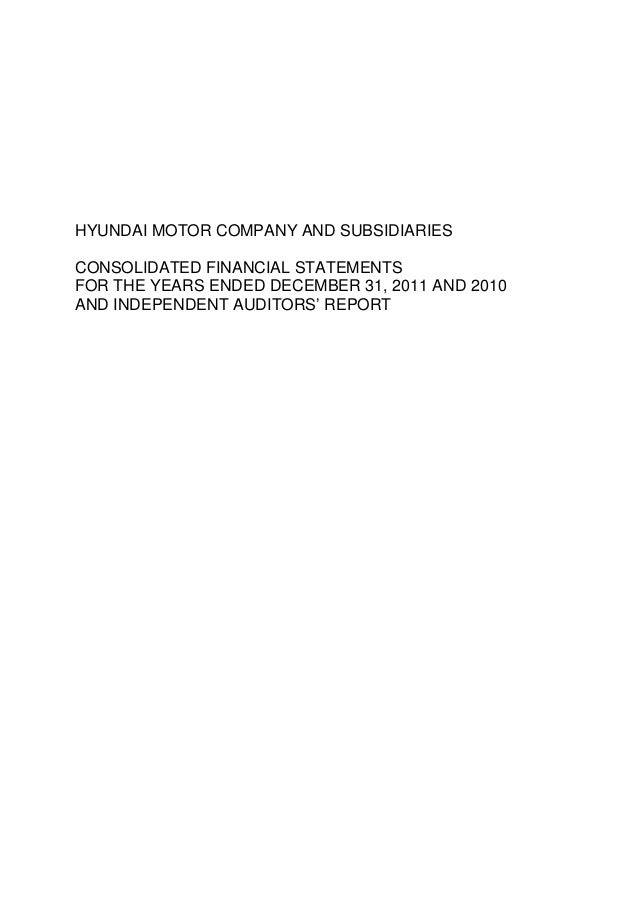 HYUNDAI MOTOR COMPANY AND SUBSIDIARIESCONSOLIDATED FINANCIAL STATEMENTSFOR THE YEARS ENDED DECEMBER 31, 2011 AND 2010AND I...