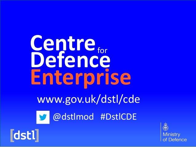 Centre Defence Enterprise for @dstlmod #DstlCDE www.gov.uk/dstl/cde