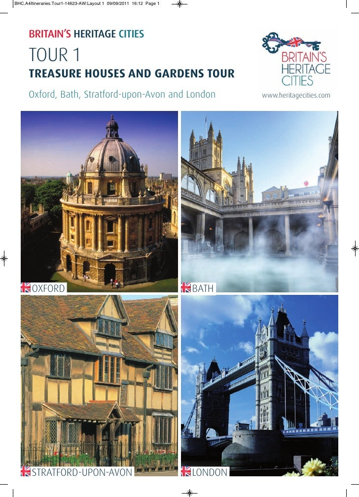 BRITAIN'S HERITAGE CITIESTOUR 1TREASURE HOUSES AND GARDENS TOUROxford, Bath, Stratford-upon-Avon and London   www.heritage...
