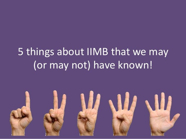 5 things about IIMB that we may    (or may not) have known!