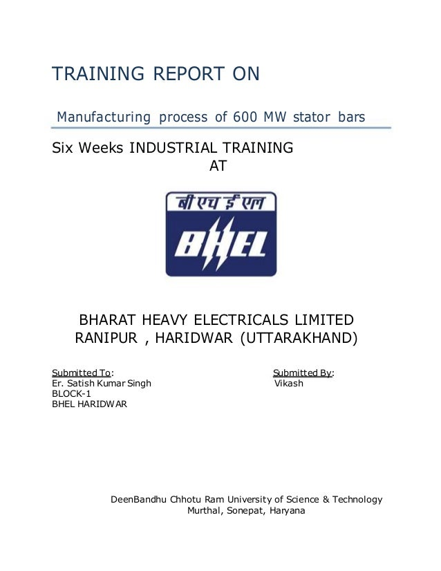 TRAINING REPORT ON Manufacturing process of 600 MW stator bars Six Weeks INDUSTRIAL TRAINING AT BHARAT HEAVY ELECTRICALS L...
