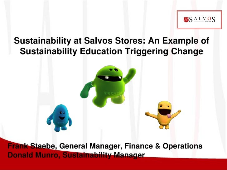 Sustainability at Salvos Stores: An Example of   Sustainability Education Triggering Change     Frank Staebe, General Mana...