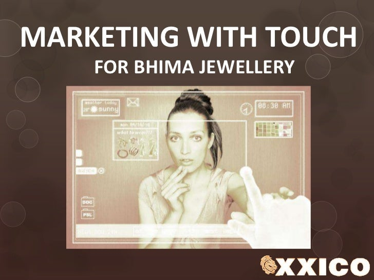 MARKETING WITH TOUCH<br />FOR BHIMA JEWELLERY<br />